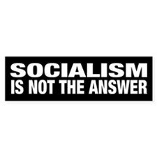 Socialism Is Not The Answer Black Bumper Bumper Sticker