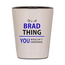 Funny Brad Shot Glass