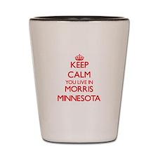 Keep calm you live in Morris Minnesota Shot Glass