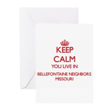 Keep calm you live in Bellefontaine Greeting Cards