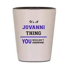 Cute Jovanny Shot Glass
