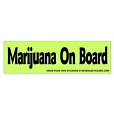 Marijauna On Board - Revenge Bumper Sticker