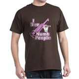 I See NUMB People! Hygienists T-Shirt