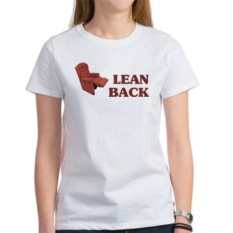 Lean Back Women's T-Shirt