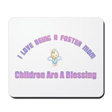 I LOVE BEING A FOSTER MOM Mousepad