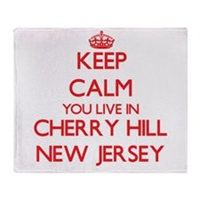 Keep calm you live in Cherry Hill Ne Throw Blanket