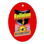 Religion Kills Folks Dead! Oval Ornament