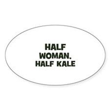 half woman, half kale Oval Decal