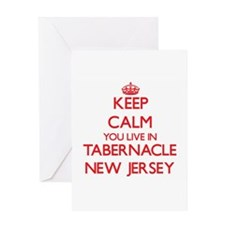 Keep calm you live in Tabernacle Ne Greeting Cards