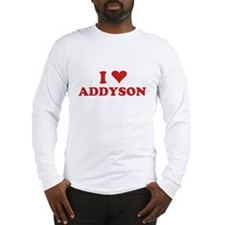 I LOVE ADDYSON Long Sleeve T-Shirt
