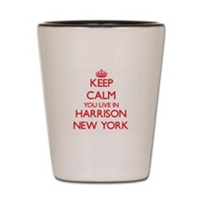 Keep calm you live in Harrison New York Shot Glass