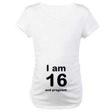 I Am 16 And Pregnant Shirt