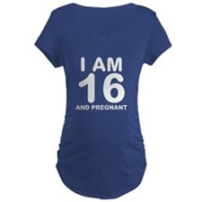 I Am 16 And Pregnant T-Shirt