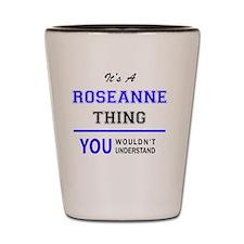 Unique Roseanne Shot Glass