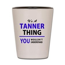Unique Tanner Shot Glass