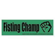 Fisting Champ - Revenge Bumper Sticker