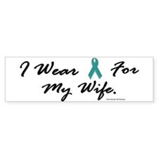 Wear Teal For My Wife 1 Bumper Bumper Sticker