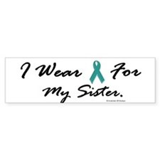 Wear Teal For My Sister 1 Bumper Bumper Sticker