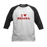 I LOVE BRIANA Tee