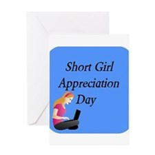 Short Girl Appreciation Day 3x Greeting Cards