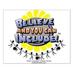 Believe and Include Small Poster