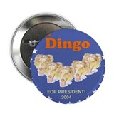 "Dingo For President 2004: 2.25"" Button (10 pack)"