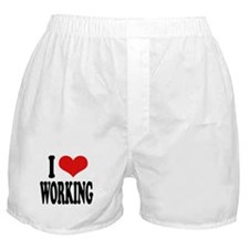 I Love Working Boxer Shorts