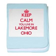 Keep calm you live in Lakemore Ohio baby blanket