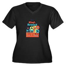 Be Kind. Rewind Plus Size T-Shirt