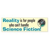 Reality - Bumper Bumper Stickers