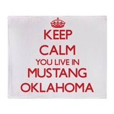 Keep calm you live in Mustang Oklaho Throw Blanket