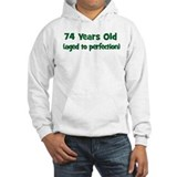 74 Years Old (perfection) Hoodie