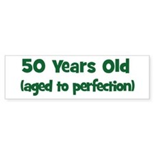 50 Years Old (perfection) Bumper Bumper Sticker