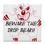 BEWARE THE DROP BEAR! Tile Coaster