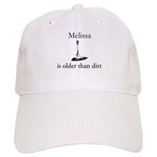 Melissa is older than dirt Baseball Cap