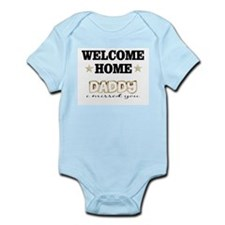 Welcome Home Daddy I missed y Infant Bodysuit
