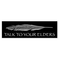 Talk to Your Elders Bumper Bumper Sticker