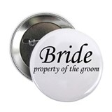 "Button ""Bride property of the groom"""