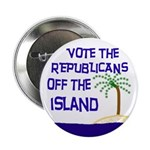 Vote Republicans Off The Island (button)