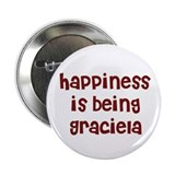 happiness is being Graciela Button