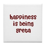 happiness is being Greta Tile Coaster