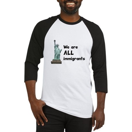 We're all immigrants Baseball Jersey
