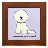 Love Me Love My Bichon Frise Framed Tile