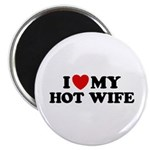 I Love My Hot Wife Magnet