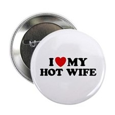 "I Love My Hot Wife 2.25"" Button"