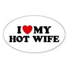 I Love My Hot Wife Stickers