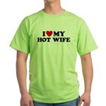 I Love My Hot Wife Green T-Shirt