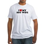 I Love My Hot Wife Fitted T-Shirt