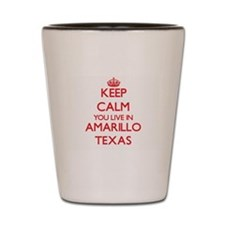 Keep calm you live in Amarillo Texas Shot Glass