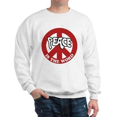 Peace is the word Sweatshirt